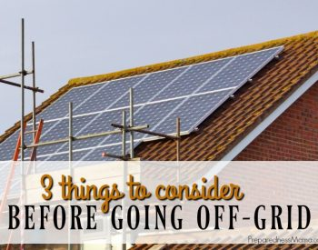 3 Things to Consider Before Going Off-Grid
