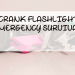 Top 5 Crank Flashlights For Emergency Survival